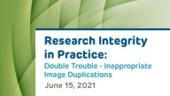 Research Integrity in Practice Series: Double Trouble – Inappropriate Image Duplications